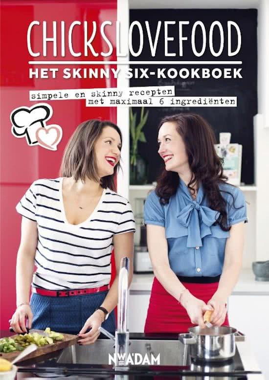 Chicks love food - Het skinny-six kookboek