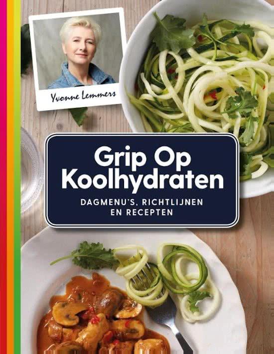 Grip op koolhydraten - kookboek van Yvonne Lemmers